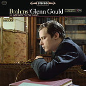 Brahms: 10 Intermezzi for Piano - Gould Remastered von Glenn Gould