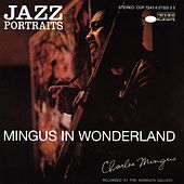 Jazz Portraits: Mingus In Wonderland by Charles Mingus