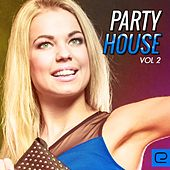 Party House, Vol. 2 - EP by Various Artists