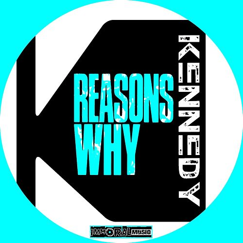 Reasons Why by Kennedy