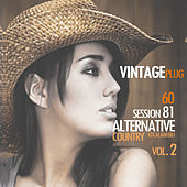 Vintage Plug 60: Session 81 - Alternative Country, Vol. 2 by Various Artists