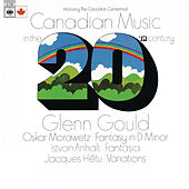 Canadian Music in the 20th Century - Gould Remastered von Glenn Gould