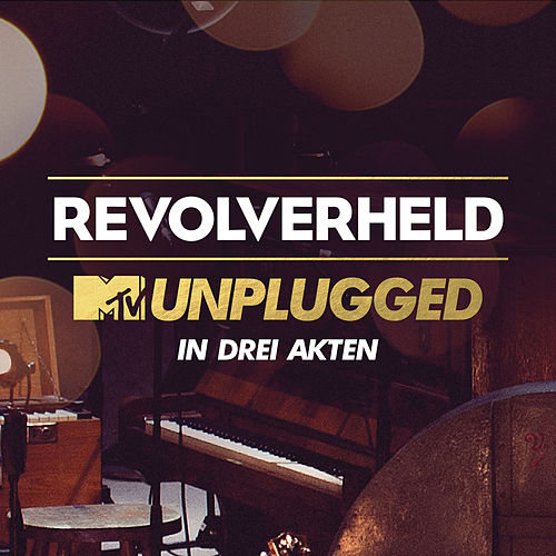 MTV Unplugged in drei Akten by Revolverheld