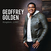 Kingdom...LIVE! by Geoffrey Golden