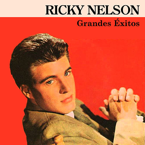 Grandes Éxitos by Ricky Nelson
