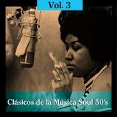 Clásicos de la Música Soul 50's, Vol. 3 by Various Artists