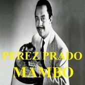 Perez Prado - Mambo by Perez Prado