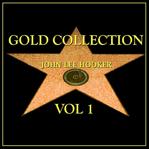 John Lee Hooker Gold Collection Vol.1 by John Lee Hooker