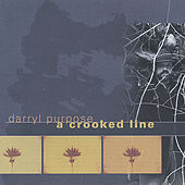 A Crooked Line by Darryl Purpose