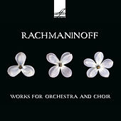 Rachmaninoff: Works for Orchestra and Choir by Various Artists