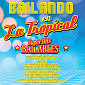 Bailando en la Tropical by Various Artists