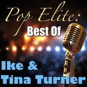 Pop Elite: Best Of Ike & Tina Turner by Ike and Tina Turner