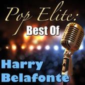 Pop Elite: Best Of Harry Belafonte by Harry Belafonte