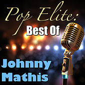 Pop Elite: Best Of Johnny Mathis by Johnny Mathis