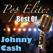 Pop Elite: Best of Johnny Cash by Johnny Cash