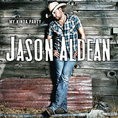 My Kinda Party by Jason Aldean