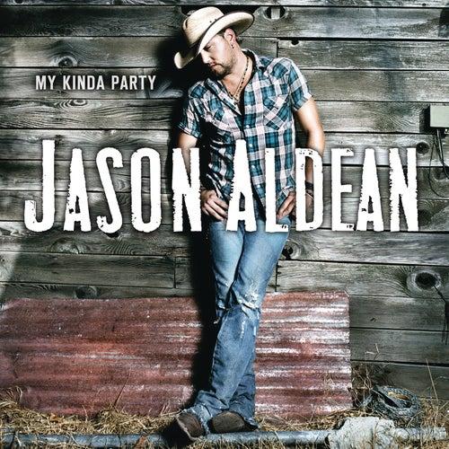 My Kinda Party by Jason Aldean
