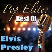 Pop Elite: Best Of Elvis Presley by Elvis Presley