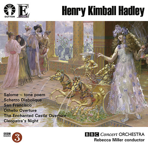 Hadley: Salome & San Francisco by BBC Concert Orchestra