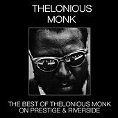 The Best of Thelonious Monk on Prestige & Riverside by Thelonious Monk