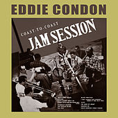 Jam Session Coast-to-Coast by Eddie Condon