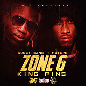 Zone 6 King Pins by Gucci Mane