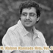 K. Kalyan Kannada Hits, Vol. 2 by Various Artists