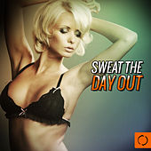 Sweat the Day Out by Various Artists