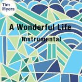 A Wonderful Life (Instrumental) by Tim Myers