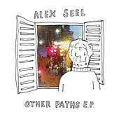 Other Paths EP by Alex Seel