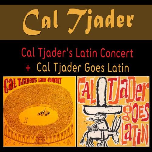Cal Tjader's Latin Concert + Cal Tjader Goes Latin by Cal Tjader