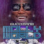 Molly World by Gucci Mane