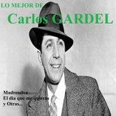 Lo Mejor de Carlos Gardel by Carlos Gardel