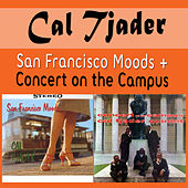 San Francisco Moods + Concert on the Campus by Cal Tjader