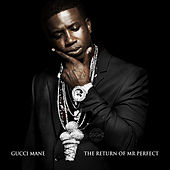The Return of Mr Perfect by Gucci Mane