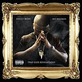 Trap God Revalations by Gucci Mane