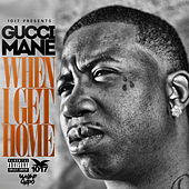 When I Get Home by Gucci Mane
