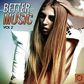 Better Music, Vol. 2 by Various Artists