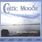 Celtic Moods by Brad Prevedoros