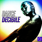 Dance Decibile by Various Artists