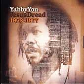 Yabby You: Jesus Dread 1972-1977 by Various Artists