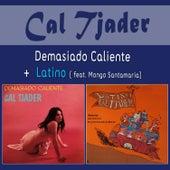 Demasiado Caliente + Latino (feat. Mongo Santamaria) by Cal Tjader