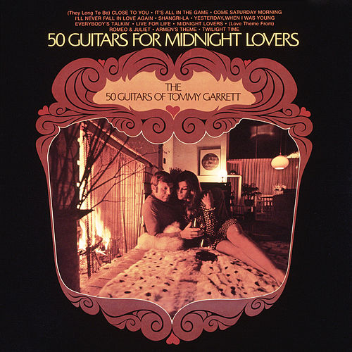 50 Guitars For Midnight Lovers by 50 Guitars Of Tommy Garrett