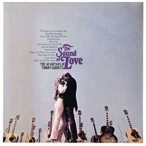 The Sound Of Love by 50 Guitars Of Tommy Garrett