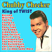 Chubby Checker . King of Twist by Chubby Checker