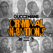 Criminal Intentions by Gucci Mane