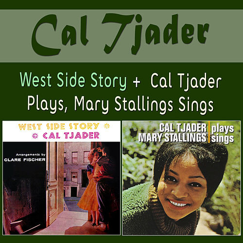 West Side Story + Cal Tjader Plays, Mary Stallings Sings by Cal Tjader