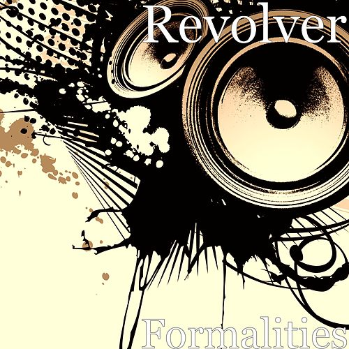 Formalities by Revolver