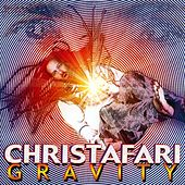 Gravity by Christafari