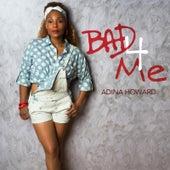Bad 4 Me by Adina Howard